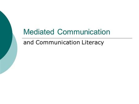 Mediated Communication and Communication Literacy.