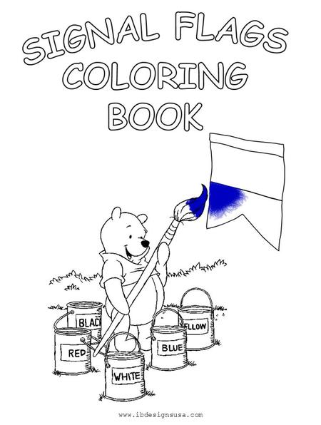Www.ibdesignsusa.com. Helpful Hints Signal flags use 5 colors. However: Only 4 colors are needed to color these signal flags. The WHITE color can be the.