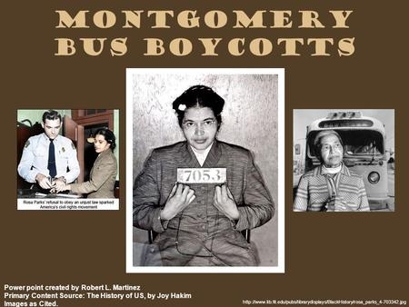 Montgomery Bus Boycotts  Power point created by Robert L. Martinez Primary.