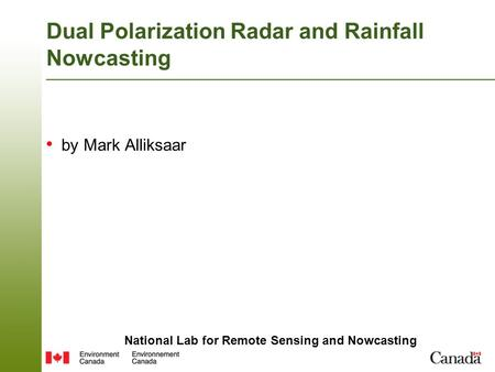 National Lab for Remote Sensing and Nowcasting Dual Polarization Radar and Rainfall Nowcasting by Mark Alliksaar.