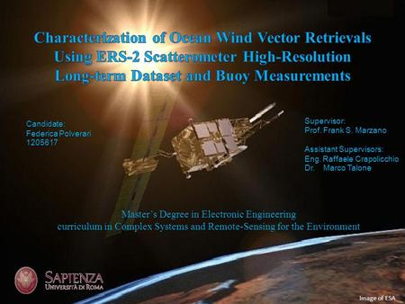 Characterization of Ocean Wind Vector Retrievals Using ERS-2 Scatterometer High-Resolution Long-term Dataset and Buoy Measurements Supervisor: Prof.