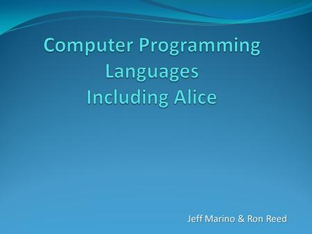 Jeff Marino & Ron Reed. Main Concepts Object-oriented programming is programming that is based on using premade objects and writing code for the objects.