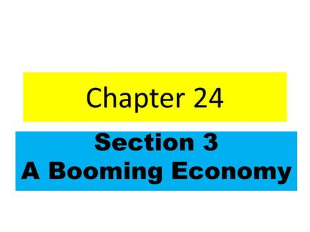 Chapter 24 Section 3 A Booming Economy. Key Terms * recession- an economic downturn *GNP – Gross National Product Total value of all goods & services.