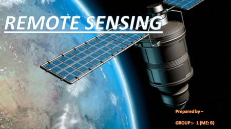 Introduction What is Remote Sensing all about? As you would see 'Remote' stands for Far away and 'Sensing' stands for Observing or gathering information.