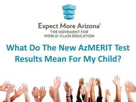 What Do The New AzMERIT Test Results Mean For My Child?