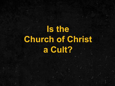 Is the Church of Christ a Cult?. What is a Cult? 1. a particular system of religious worship, especially with reference to its rites and ceremonies. 4.