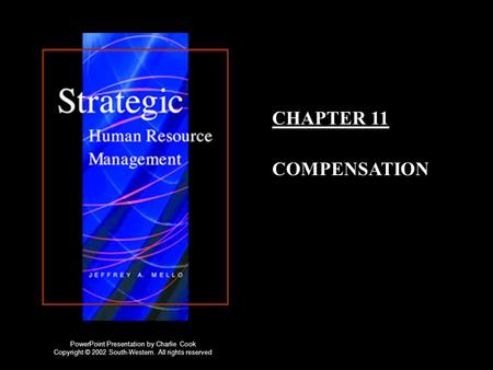 CHAPTER 11 COMPENSATION PowerPoint Presentation by Charlie Cook Copyright © 2002 South-Western. All rights reserved.