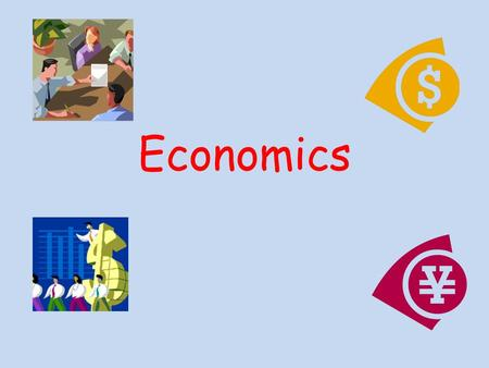 Economics. What can Economics give you? Economics helps students to understand the principles and forces that affect people in their everyday lives, in.