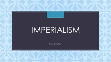 C IMPERIALISM World History. Stinger 1.What vocabulary do you need to know to understand the map? 2.What is the Purpose of the map? 3.What information.