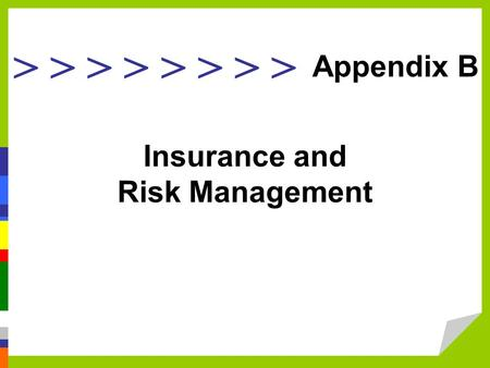 > > > > Insurance and Risk Management Appendix B.