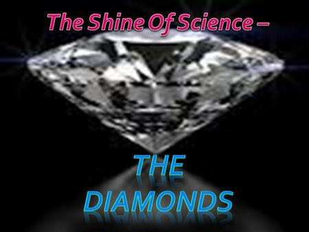 In mineralogy, diamond (from the ancient Greek unbreakable) is an allotrope of carbon, where the carbon atoms are arranged in a variation of the face-