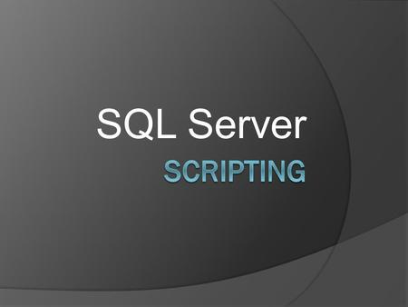 SQL Server. اسکریپت درج مقدار در جدول USE Accounting; int; INSERT INTO Orders (CustomerNo,OrderDate, EmployeeID) VALUES (gETDATE,1); SELECT.