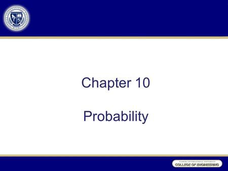 Chapter 10 Probability. Experiments, Outcomes, and Sample Space Outcomes: Possible results from experiments in a random phenomenon Sample Space: Collection.