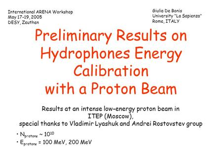 Preliminary Results on Hydrophones Energy Calibration with a Proton Beam Results at an intense low-energy proton beam in ITEP (Moscow), special thanks.