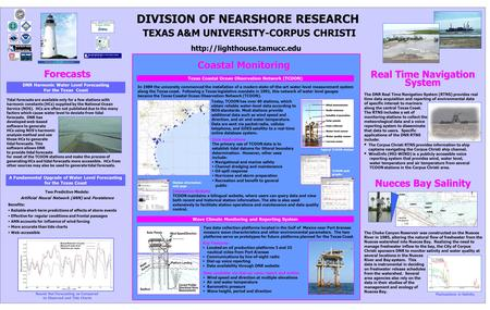 ` DIVISION OF NEARSHORE RESEARCH TEXAS A&M UNIVERSITY-CORPUS CHRISTI Key Features:  Located on oil production platforms 3 and 15 nautical miles from Port.