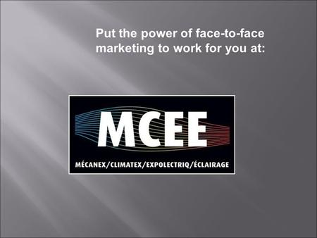 Put the power of face-to-face marketing to work for you at: