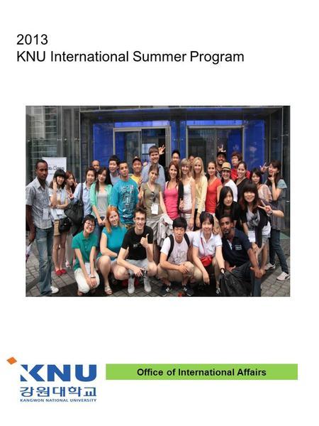 Kangwon national university office of international affairs ppt download - International programs office ...