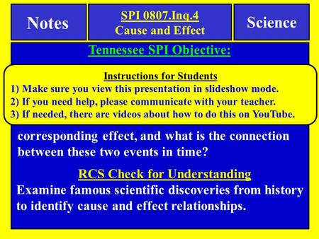 Tennessee SPI Objective: Draw a conclusion that establishes a cause and effect relationship supported by evidence. Notes Science Essential Question What.