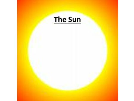 The Sun. The Sun is our most important star because: – Provides energy for plants and animals – Its gravitational pull keeps us in orbit Produces energy.
