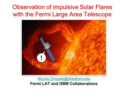 Observation of impulsive Solar Flares with the Fermi Large Area Telescope ! Fermi LAT and GBM Collaborations.