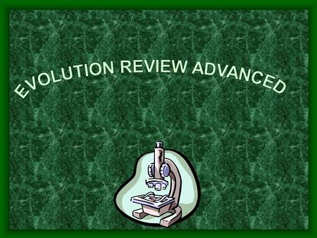 100 200 300 400 500 Comparative Anatomy Comparative Biochemistry Organic Evolution Evolution Theories Reproduc -tion Round Two.