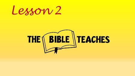 Lesson 2. Aim: What does God teach us in the Bible?