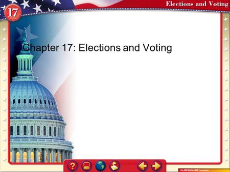 Chapter 17: Elections and Voting. Section 1 Electing the President To be elected president, a candidate must win 270 of the 538 available electoral votes—a.