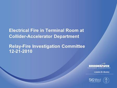 Electrical Fire in Terminal Room at Collider-Accelerator Department Relay-Fire Investigation Committee 12-21-2010.
