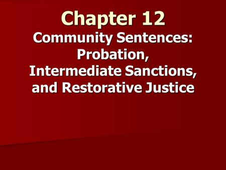 intermediate sanctions the criminal justice system Most common form of intermediate sanction community corrections and intermediate sanctions author: lou martin subject: corrections and the criminal justice system.