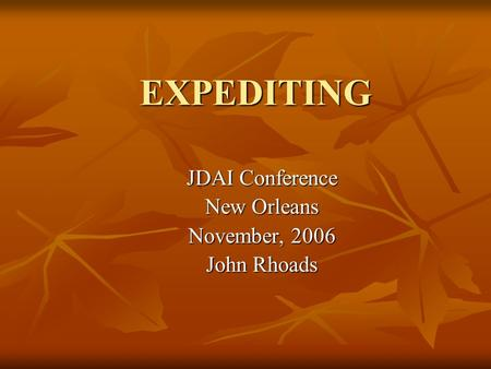 EXPEDITING JDAI Conference New Orleans November, 2006 John Rhoads.