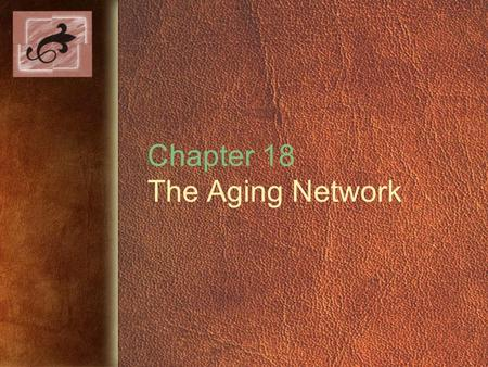 Chapter 18 The Aging Network. Copyright © 2005 by Thomson Delmar Learning. ALL RIGHTS RESERVED.2 U.S. Life Expectancy Selected Years, 1900-2001 0 10 20.