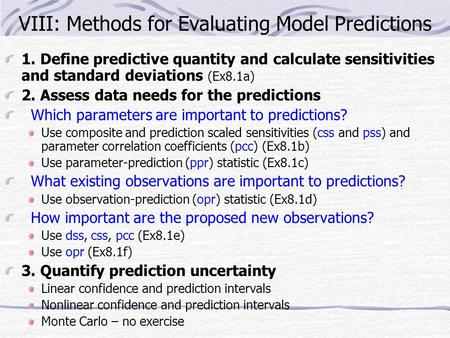 VIII: Methods for Evaluating Model Predictions 1. Define predictive quantity and calculate sensitivities and standard deviations (Ex8.1a) 2. Assess data.