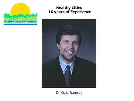Dr Agis Tsouros Healthy Cities 16 years of Experience.