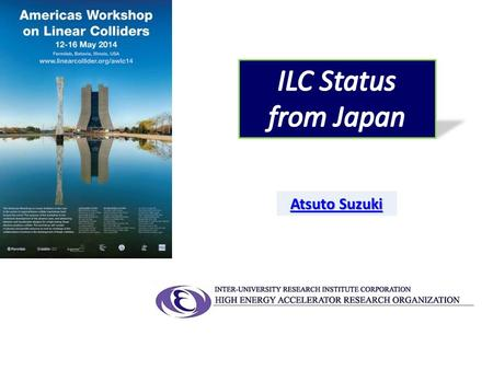 Atsuto Suzuki. 1. Toward ILC Construction : Japanese Activities 1. Toward ILC Construction : Japanese Activities.