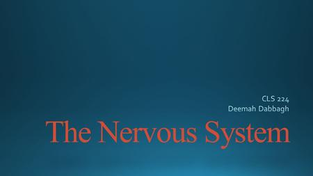 The Nervous System. Nervous system Structure The Neuron.