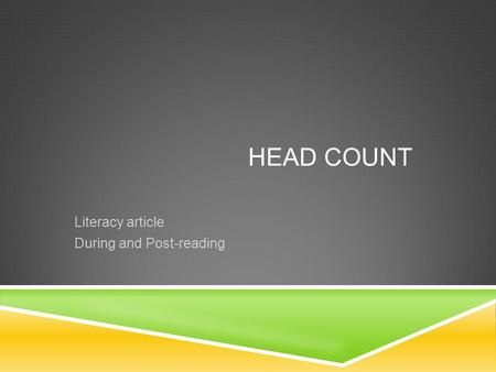 HEAD COUNT Literacy article During and Post-reading.