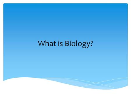 What is Biology?.  The study of life  and interactions between living things  All organisms depend on other organisms  Biologists study problems and.