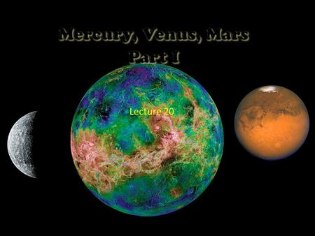 Observing Mercury and Venus from Earth Elongations of Mercury Elongations of Mercury Mercury moves around the Sun every 88 days in a rather eccentric.