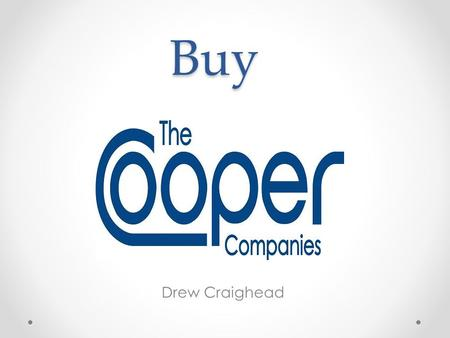 Buy Drew Craighead. Stock Overview NYSE Ticker: COO PEG ratio: 1.70 Industry Average: 1.20 Return on Equity: 11.9 Beta:.1 Semi-Annual Dividend:.03 Growth.