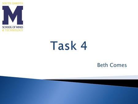 Beth Comes.  The objective of this task is to develop a mix design procedure for the various types of FDR.  Each type of FDR has separate mix design: