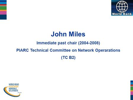 Www.easyway- its.eu John Miles Immediate past chair (2004-2008) PIARC Technical Committee on Network Operarations (TC B2)