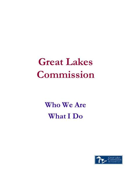 Who We Are What I Do Great Lakes Commission. Great Lakes Basin.