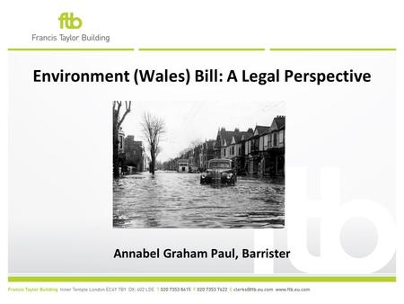 Environment (Wales) Bill: A Legal Perspective Annabel Graham Paul, Barrister.