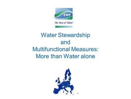 Water Stewardship and Multifunctional Measures: More than Water alone.
