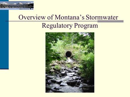 Overview of Montana's Stormwater Regulatory Program.
