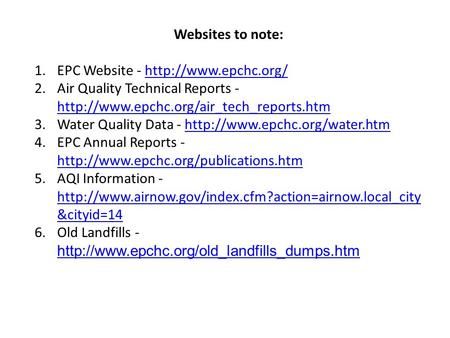 Websites to note: 1.EPC Website -  2.Air Quality Technical Reports -