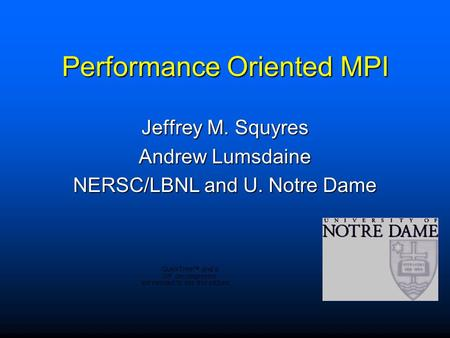 Performance Oriented MPI Jeffrey M. Squyres Andrew Lumsdaine NERSC/LBNL and U. Notre Dame.
