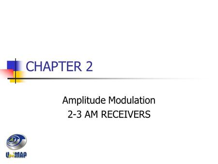 CHAPTER 2 Amplitude Modulation 2-3 AM RECEIVERS. Introduction AM demodulation – reverse process of AM modulation. Demodulator: converts a received modulated-