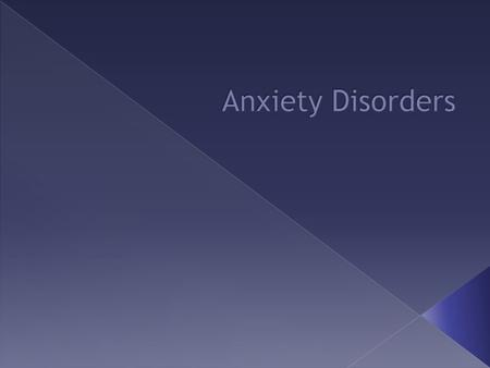  Anxiety Disorders share features of excessive fear and anxiety, and related behavioral disturbances.  What kinds of behaviors do you think these are?