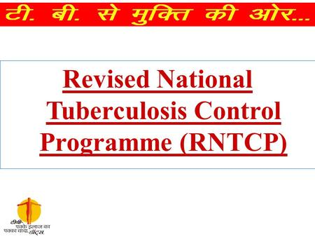 Revised National Tuberculosis Control Programme (RNTCP)